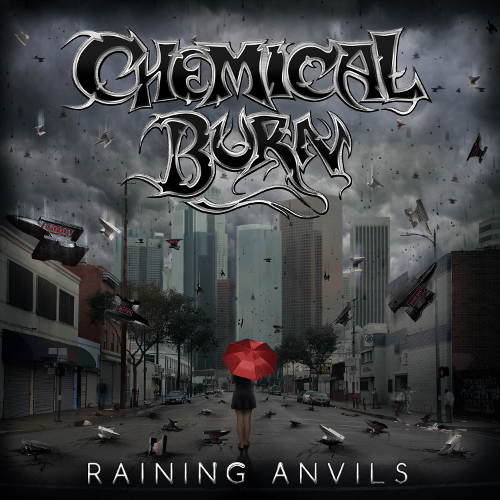 Chemical Burn – Raining Anvils