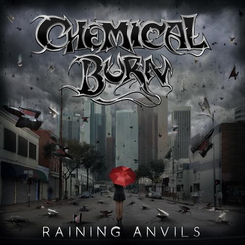 Chemical Burn – Raining Anvils