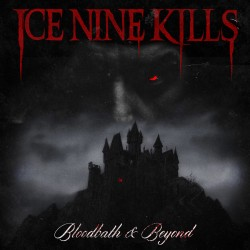 Ice Nine Kills – Bloodbath & Beyond