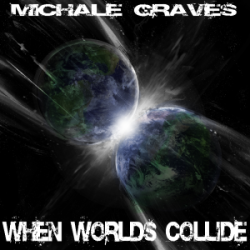 Michale Graves – When Worlds Collide