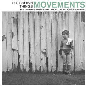 Movements – Outgrown Things