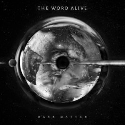 The Word Alive – Dark Matter