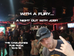 A Night Out With Josh – Casualties