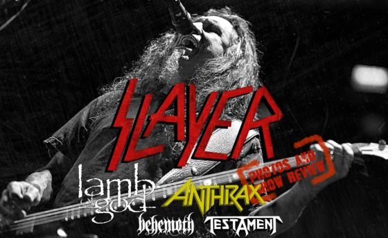 SLAYER, LAMB OF GOD, ANTHRAX, BEHEMOTH AND TESTAMENT – SACRAMENTO, CA – 5/13/18