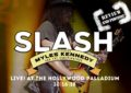 Slash w/Myles Kennedy & The Conspirators with Classless Act